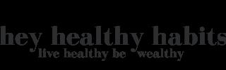 Hey Healthy Habits
